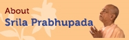 About Srila Prabhupada